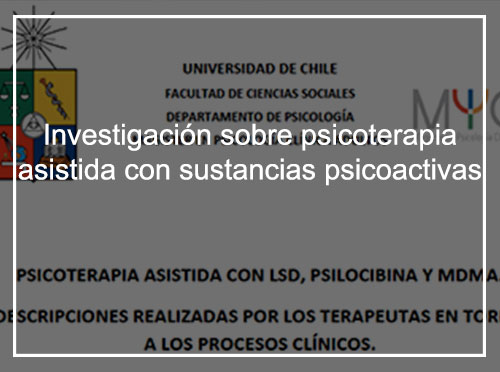 INVESTIGACIÓN SOBRE PSICOTERAPIA ASISTIDA CON SUSTANCIAS PSICOACTIVAS