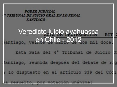 VEREDICTO JUICIO AYAHUASCA EN CHILE – 2012