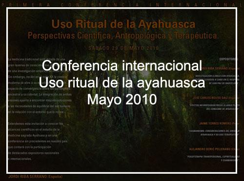 Conferencia Internacional uso ritual de la ayahuasca, mayo 2010
