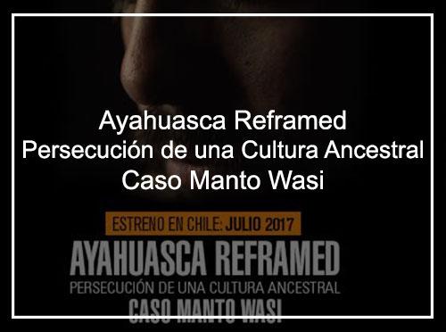 Ayahuasca Reframed, Persecución de una Cultura Ancestral. Caso Manto Wasi