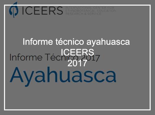 INFORME TÉCNICO AYAHUASCA ICEERS 2017