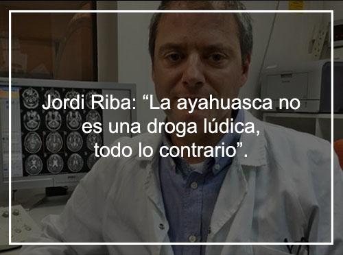 """Jordi Riba: """"La ayahuasca no es una droga lúdica, todo lo contrario"""""""