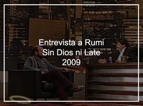 """Entrevista Rumi """"Sin Dios ni Late"""" año 2009"""